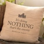 Downton Abbey British Flair It's doing nothing that's the enemy Decorative Throw Pillow Cover Only