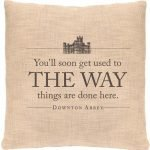 Downton Abbey Pillow Cover The Way Things Are Done Here