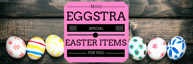 More Eggstra Special Easter Items III
