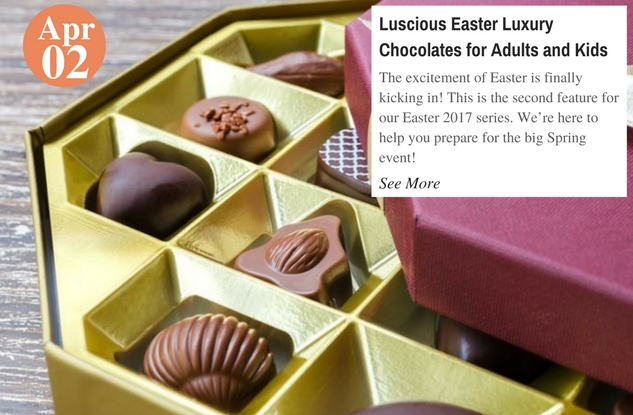 Luscious Easter Luxury Chocolates for Adults and Kids