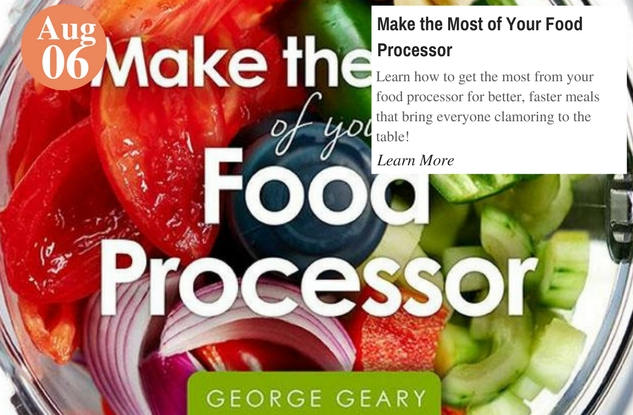 Make the Most of Your Food Processor