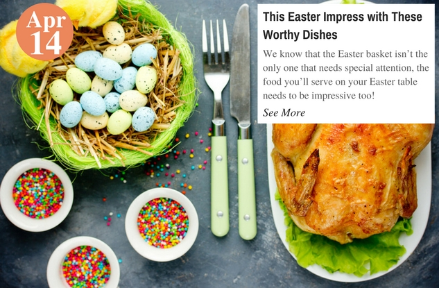 This Easter Impress with These Worthy Dishes