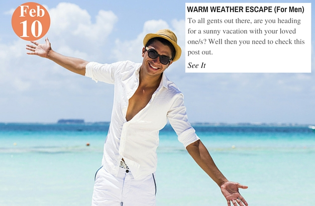 WARM WEATHER ESCAPE (For Men)