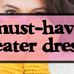 Must-Have Sweater Dresses